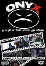 Onyx: 15 Years of Videos, History & Violence